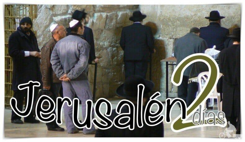 qué ver en Jerusalén en 2 días