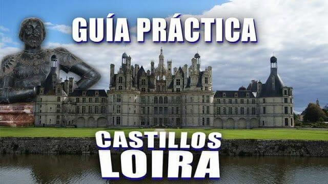 guia practica ruta castillos Loira