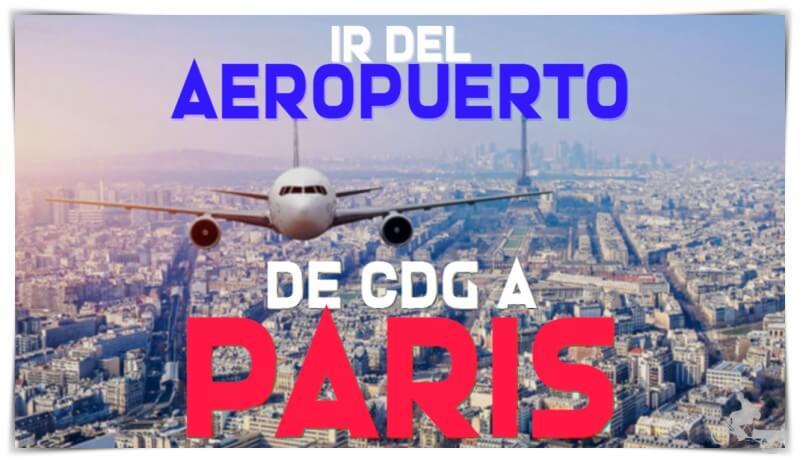cómo ir del aeropuerto charles de Gaulle al centro de París