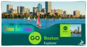 GO Boston explorer pass como funciona