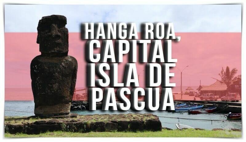 visitar hanga Roa en isla de Pascua