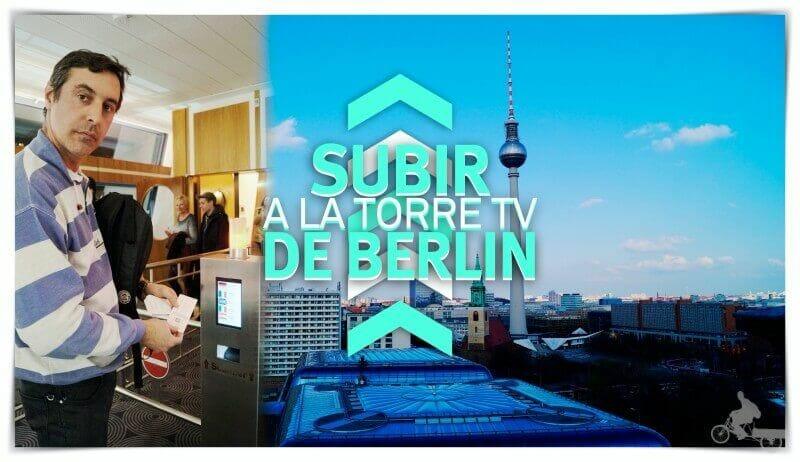 Subir a la Torre de televisión de Berlín