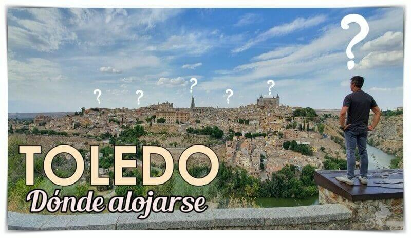 Dónde alojarse en Toledo