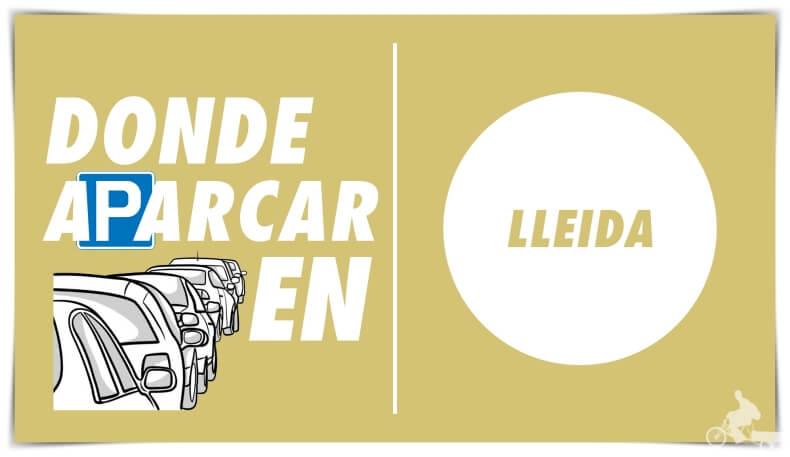 Dónde aparcar en Lleida