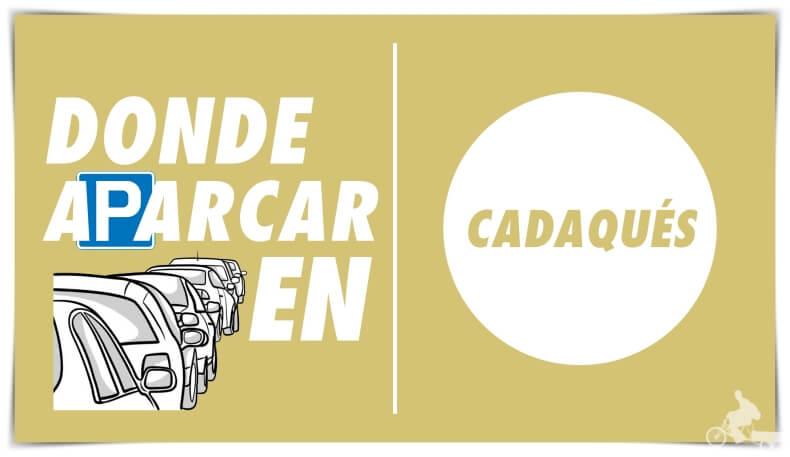 Dónde aparcar en Cadaqués